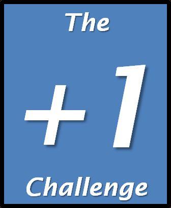 The Plus 1 Challenge