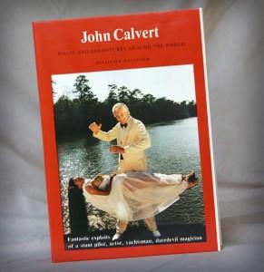 John Calvert - Magic and Adventures Around the World